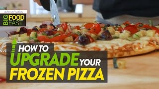 Turn Frozen Pizza Into Something Incredible | Big Food Fast