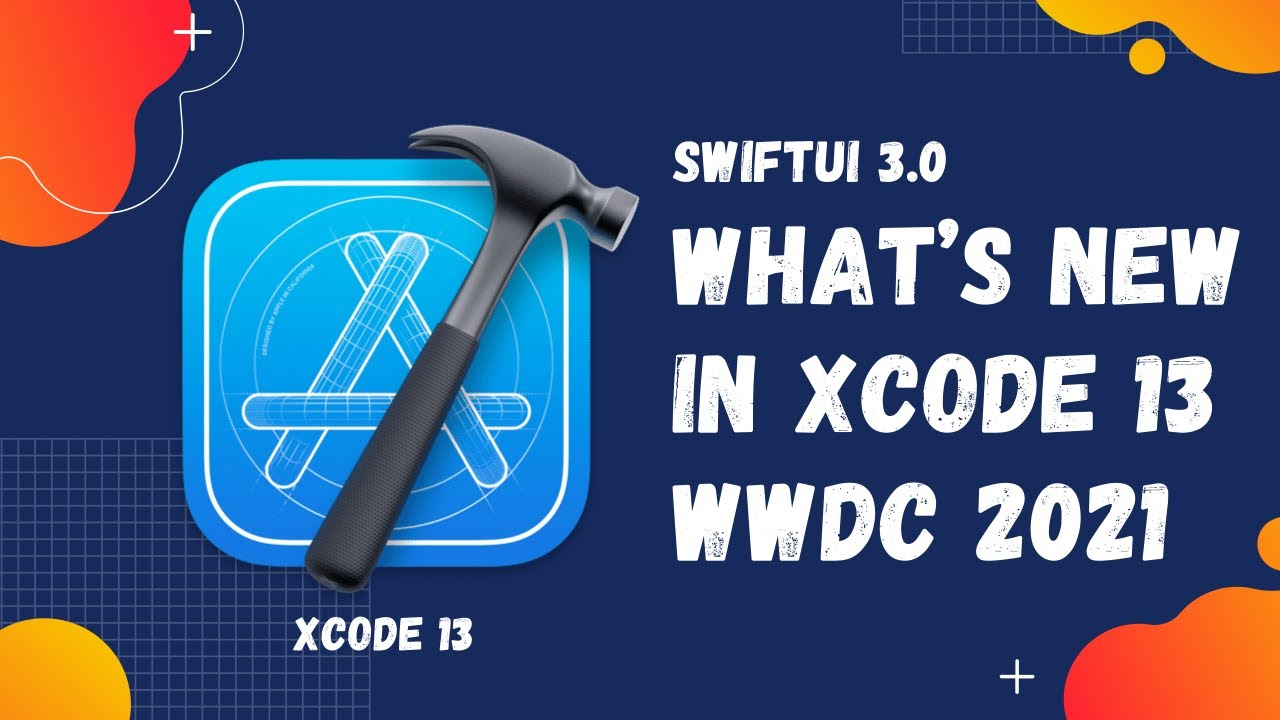 SwiftUI 3.0 - What's New in SwiftUI for iOS 15 - WWDC 2021 - Xcode 13