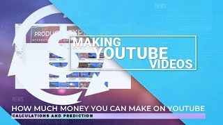 How Much Money You Can Make on YouTube - Making YouTube Videos