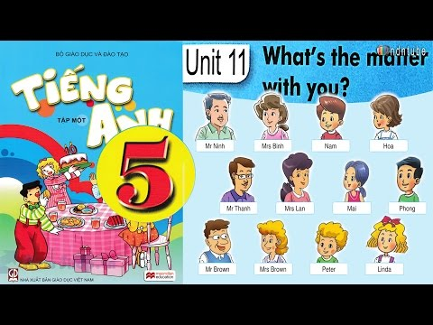 Tiếng Anh Lớp 5: Unit 11 WHAT'S THE MATTER WITH YOU - FullHD 1080P