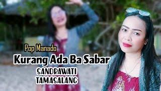 Download Mp3 Kurang Ada Ba Sabar    Sandrawati Tamasalang      Video  Pop Manad