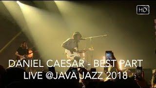 Download Lagu Daniel Caesar - Best Part (Live in Jakarta) 100% SING ALONG!!! #JJF2018 Mp3