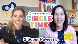 3 Super Powers | Talking to Kids about Times of Change | Circle Time with Khan Academy Kids