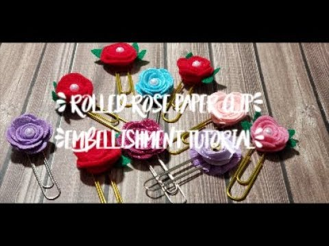 🌹Rolled Rose Paper Clip Embellishment TUTORIAL 🌹