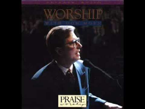 10. Don Moen - I Worship You, Almighty God