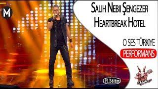 Salih Nebii Şengezer  - Heartbreak Hotel  - O Ses Türkiye 19 bölüm Performans izle