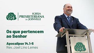 Os que pertencem ao Senhor - Ap. 14.1-5