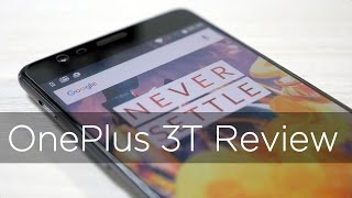 OnePlus 3T Smartphone Review The Best Got Better?