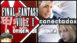 Final Fantasy VII é continuação do X? A origem de SHINRA