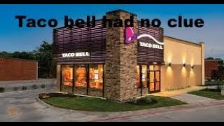Taco bell is clueless😂