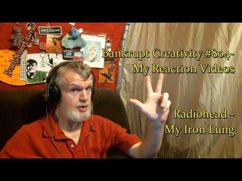 RADIOHEAD - MY IRON LUNG : Bankrupt Creativity #804- My Reaction Videos