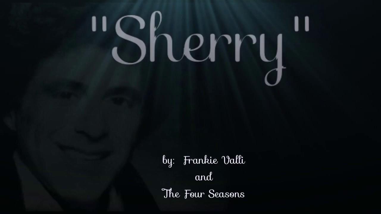 SHERRY (w/lyrics) ~ Frankie Valli and The Four Seasons - YouTube