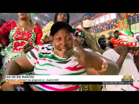 Asante NDC: Mahama's comment has gingered us - Adom TV News (15-9-21)