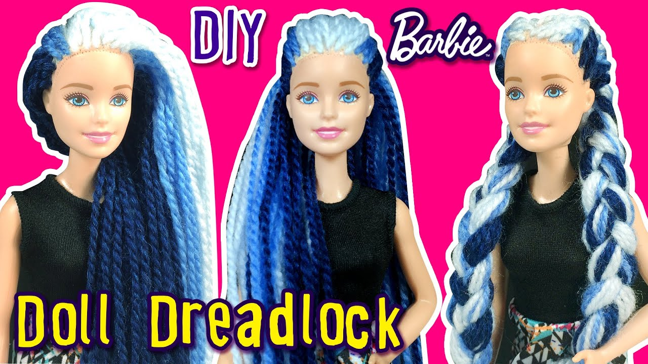 How To Make Dreadlock Hair For Barbie Doll Diy Barbie
