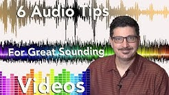 Six Basic Audio Tips for Video Production