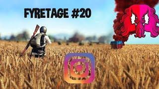 FYRETAGE #20: PUBG, LES GUETEUSES ET INSTAGRAM