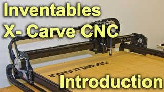 Inventables X Carve Cnc - Introduction