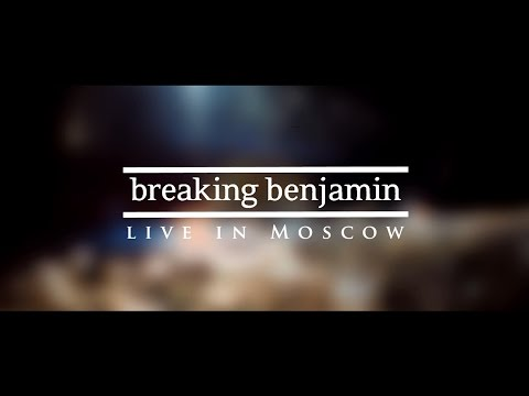 Breaking Benjamin - Live in Moscow (17.06.2016 )