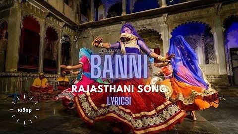 Banni ( lyrics ) Rajasthani song