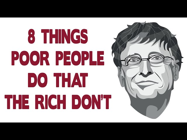 8 Things Poor People Do That the Rich Don't - Secrets of the Millionaire Mind by T. Harv Eker
