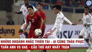 Tuấn Anh vs UAE | Những khoảnh khắc thiên tài làm lu mờ tiền vệ hay nhất Châu Á phía UAE