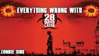 Everything Wrong with 28 Days Later (Zombie Sins)