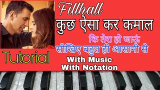 Kuch Aisa Kar Kamal Ki Tera Ho Jaun | Filhall | On Harmonium | Tutorial With Notation ||