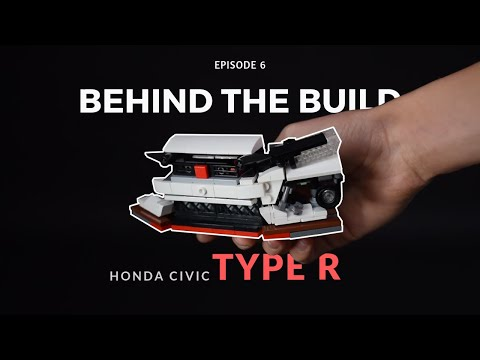 Behind The Build - Lego Honda Civic Type R /ep.6
