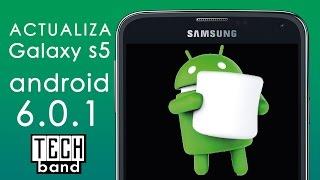 Actualiza tu Galaxy s5 a Android 6.0.1 Marshmallow (Cualquier modelo y país)