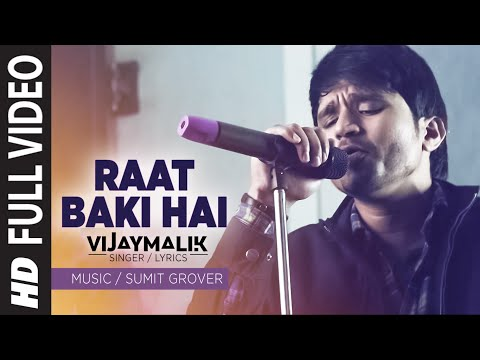 Raat Baki Hai - Full Video Song - Latest Hindi Pop Song | Vijay Malik |