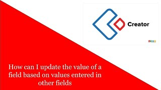 Zoho Creator: How can I update the value of a field based on values entered in other fields?