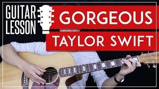 Gorgeous Guitar Tutorial - Taylor Swift Guitar Lesson 🎸 |No Capo + Chords + Guitar Cover|