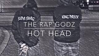 The Rap GodZ - Hot Head  ( official auto ) ( The start mixtape )