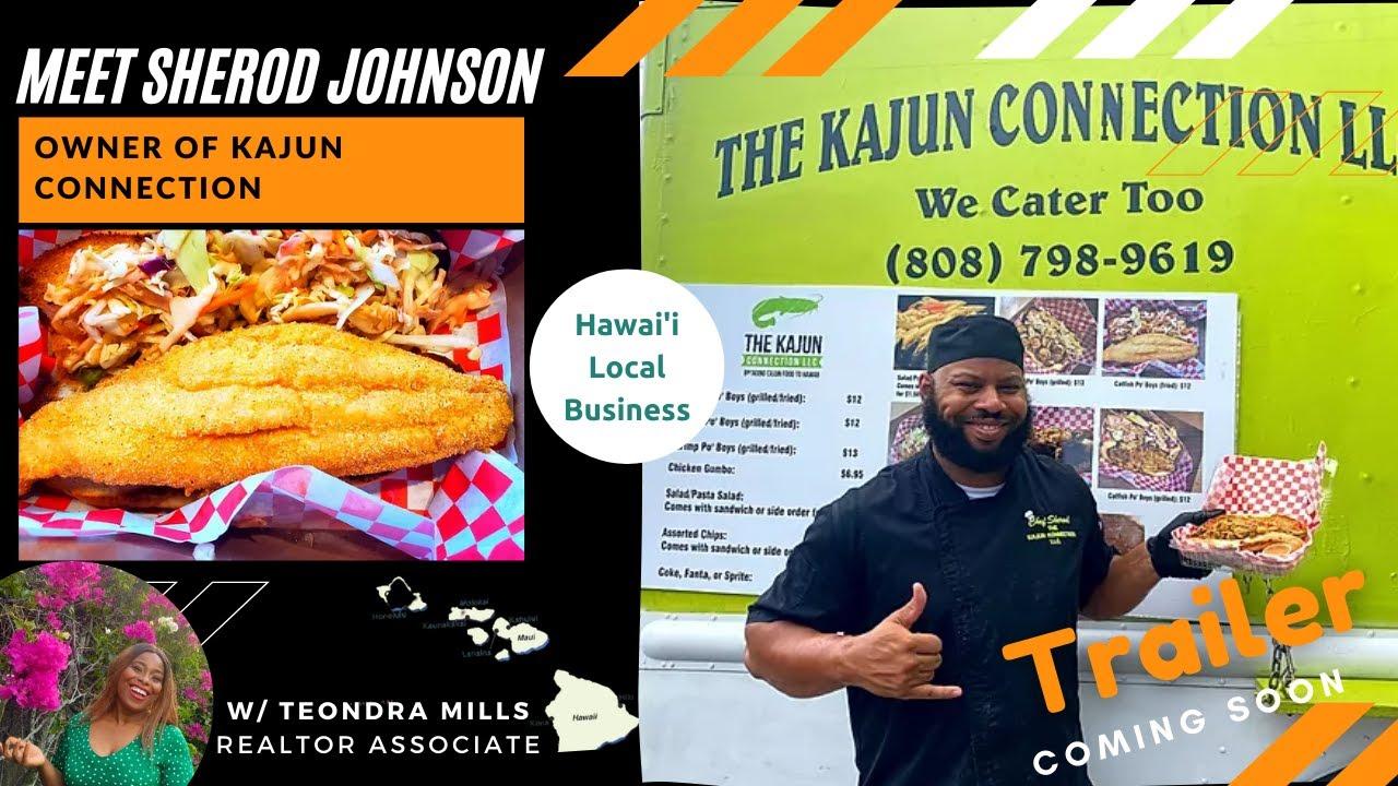 Meet Sherod Johnson: Owner of Kajun Connection: Trailer| Black Owned: Hawaii|