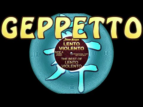 Lento Violento - Geppetto - Lento Violento classic