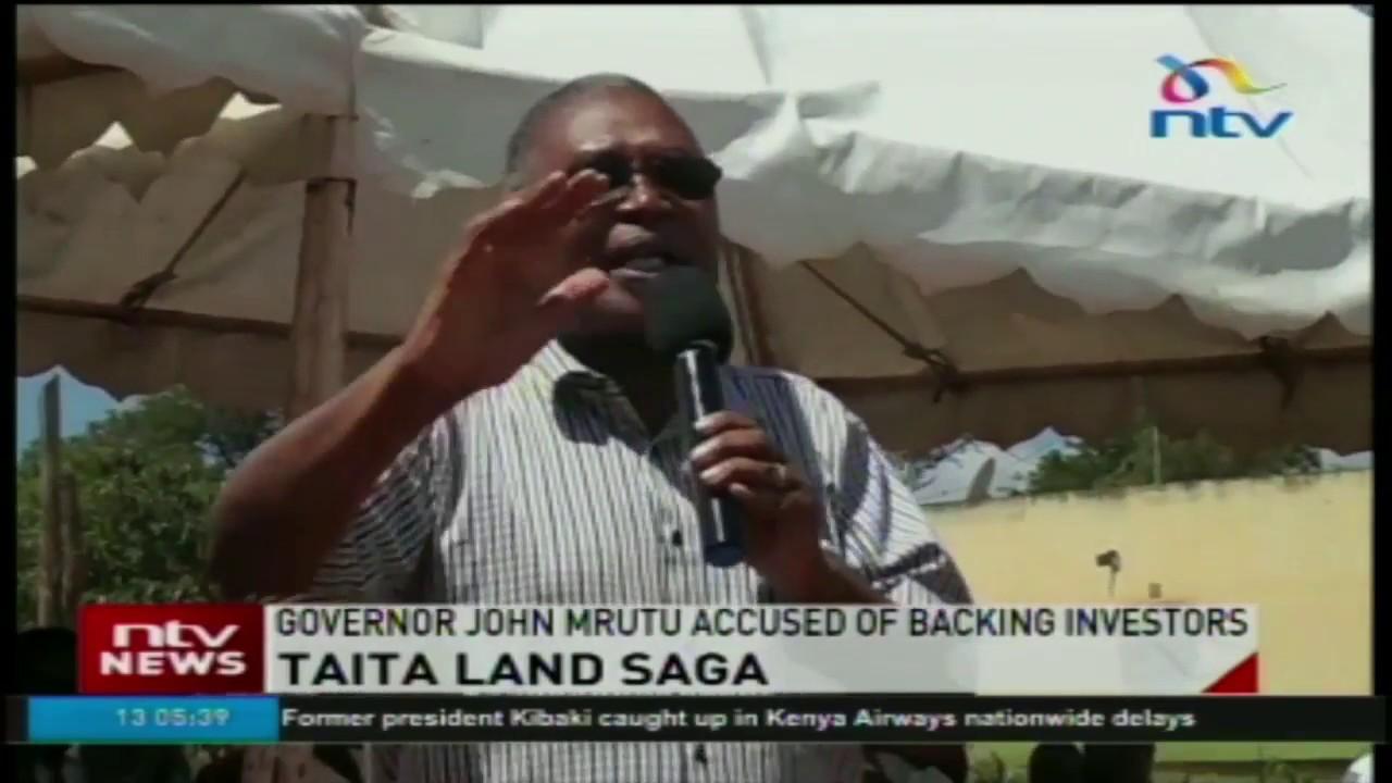 Governor John Mruttu accused of backing investors in Taita land saga