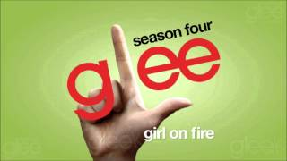 Girl On Fire - Glee Cast [HQ] (DOWNLOAD)
