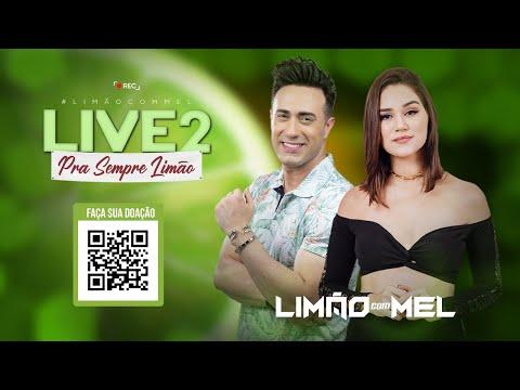 ? Live 2 - Pra Sempre Limão com Mel  - 23/05/2020