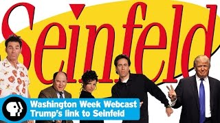 Trumps link to Seinfeld, Bill Clintons role as First Dude, and the future of Obamacare