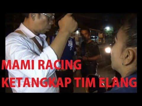 MAMI RACING SEMARANG DI TANGKAP TIM ELANG