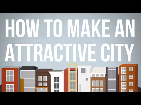 How to Make an Attractive City |  (14 min.)