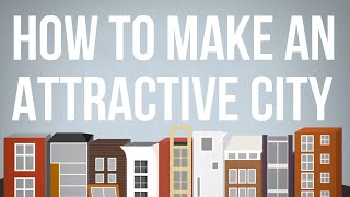 How to Make an Attractive City(We've grown good at making many things in the modern world - but strangely the art of making attractive cities has been lost. Here are some key principles for ..., 2015-01-26T13:22:46.000Z)