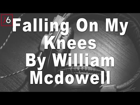 William Mcdowell | Falling On My Knees Instrumental Music and Lyrics
