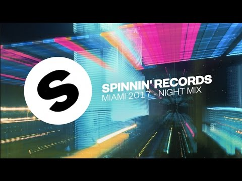 Spinnin' Records Miami 2017 - Night Mix