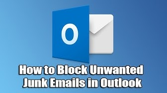 How to Block Unwanted Junk Emails in Outlook