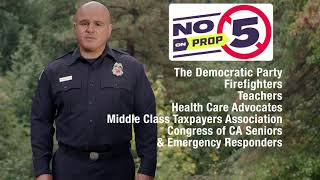 Join Firefighters, Teachers, Health Care Advocates, and Emergency Responders by Voting No on Prop 5.