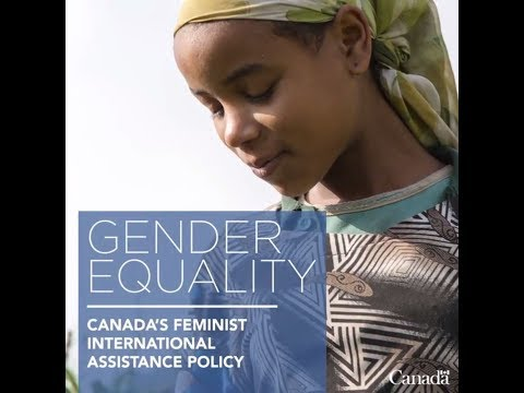 Canada's Feminist International Assistance Policy – GENDER EQUALITY