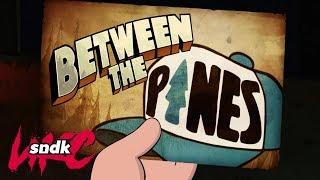 Секреты Гравити Фолз - Фильм о мультфильме | Between The Pines