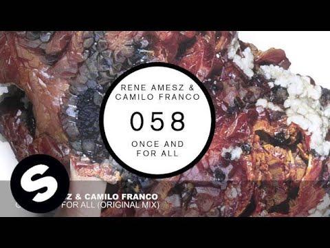 Rene Amesz & Camilo Franco - Once And For All Original Mix