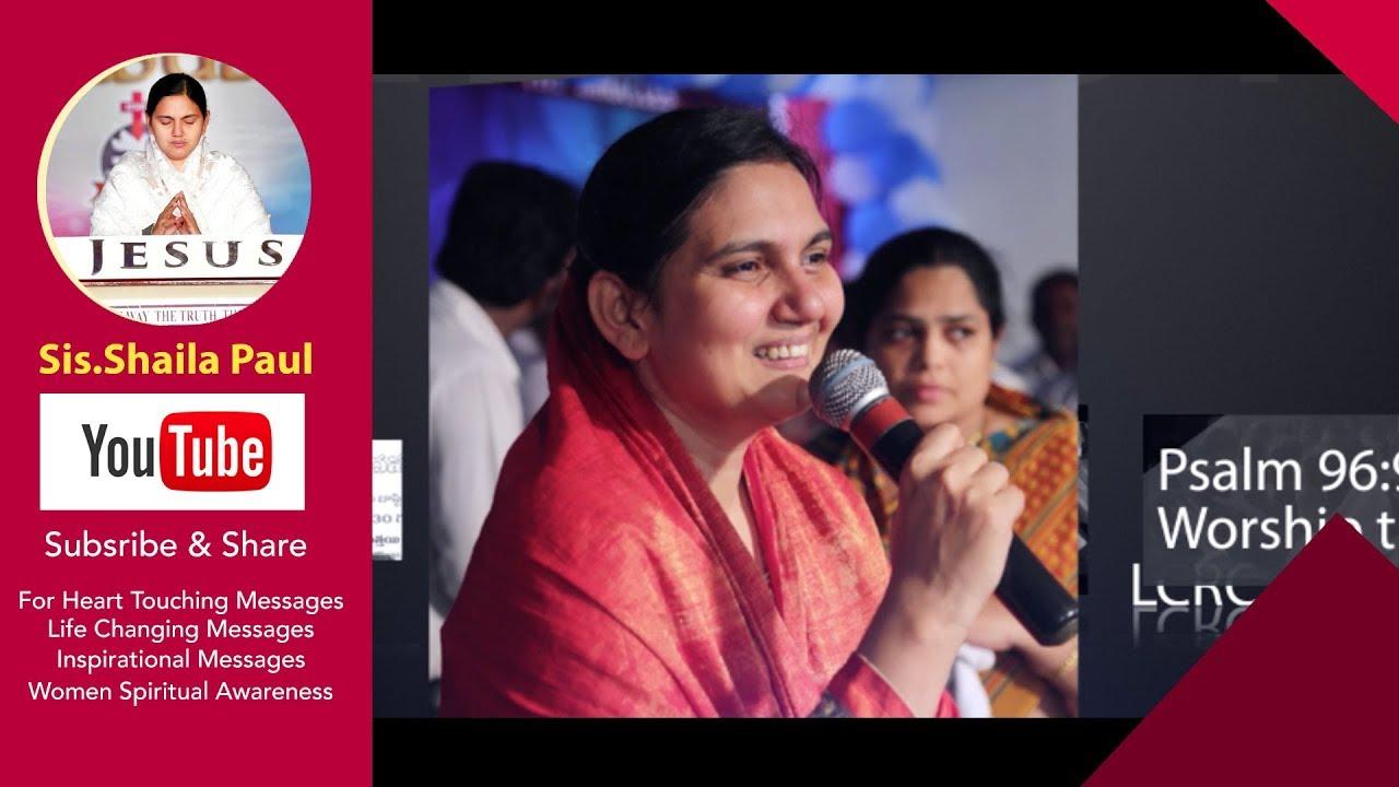 సిస్టర్ . షైలా పాల్ గారి యొక్క సందేశములు -Sis.Shaila Paul Messages (Youtube Channel)